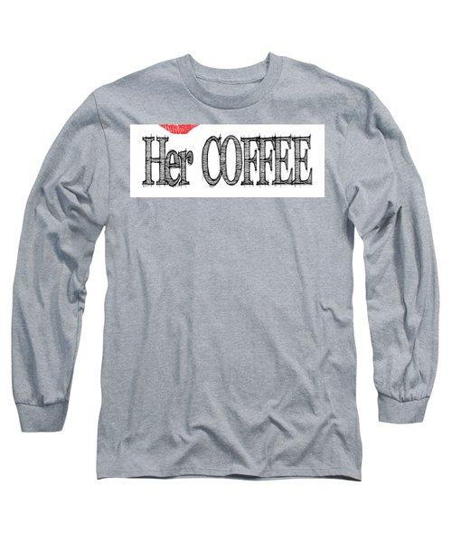 Her Coffee Mug Long Sleeve T-Shirt by Robert J Sadler