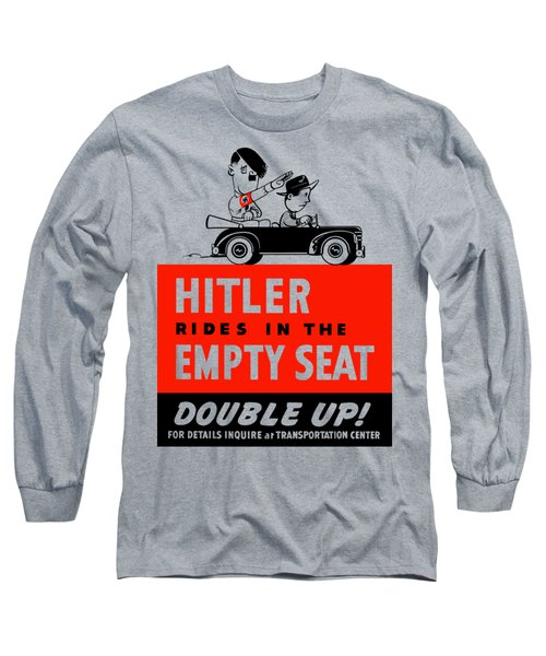 Hitler Rides In The Empty Seat Long Sleeve T-Shirt
