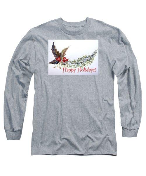 Holidays Card - 2 Long Sleeve T-Shirt by Dorothy Maier