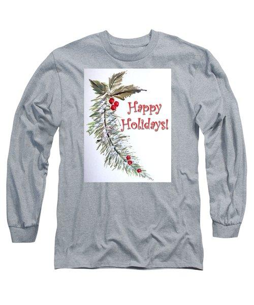 Holidays Card - 3 Long Sleeve T-Shirt by Dorothy Maier