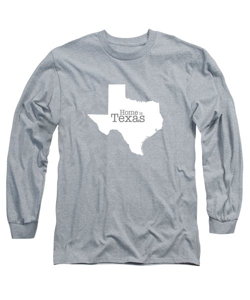 Home Is Texas Long Sleeve T-Shirt by Bruce Stanfield