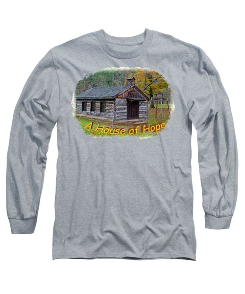 House Of Hope Long Sleeve T-Shirt