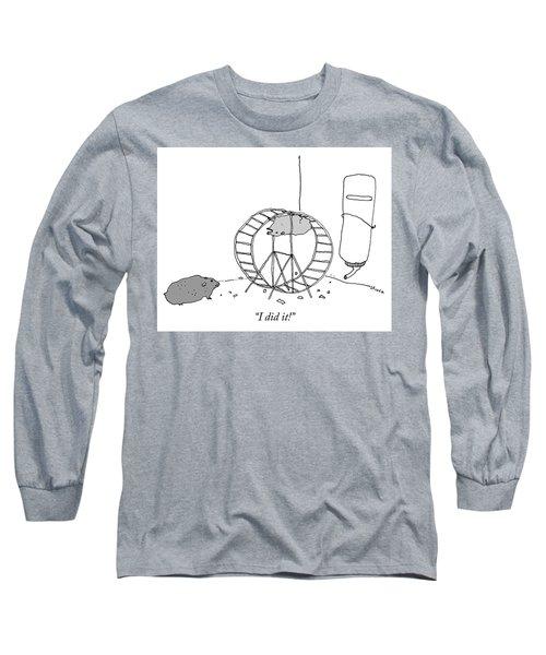 I Did It Long Sleeve T-Shirt