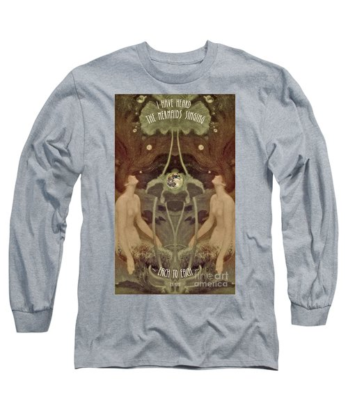 Long Sleeve T-Shirt featuring the painting I Have Heard The Mermaids Singing by Lora Serra