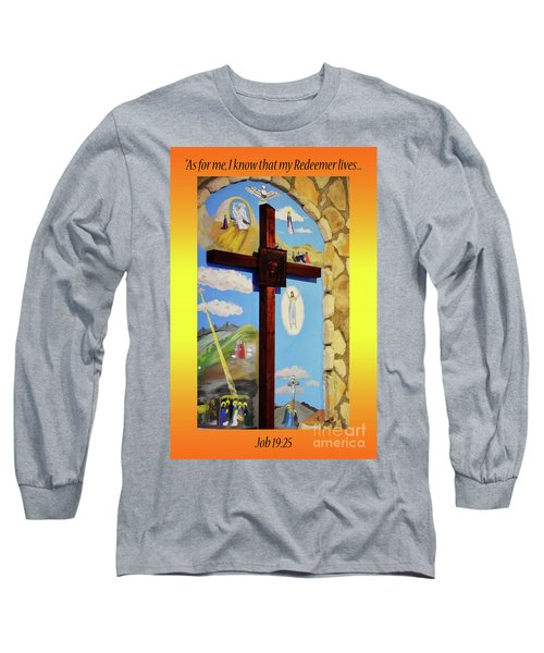 Long Sleeve T-Shirt featuring the photograph I Know My Redeemer Lives by Debby Pueschel