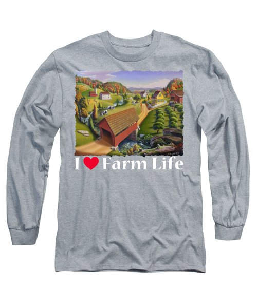 I Love Farm Life Shirt - Appalachian Covered Bridge - Rural Farm Landscape 2 Long Sleeve T-Shirt