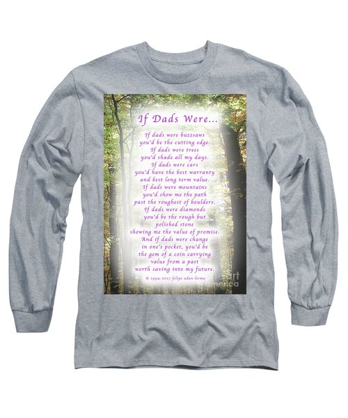 If Dads Were Greeting Card And Poster Long Sleeve T-Shirt by Felipe Adan Lerma