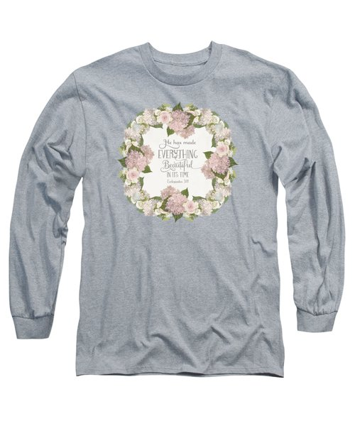 Long Sleeve T-Shirt featuring the painting Inspirational Scripture - Everything Beautiful Pink Hydrangeas And Roses by Audrey Jeanne Roberts