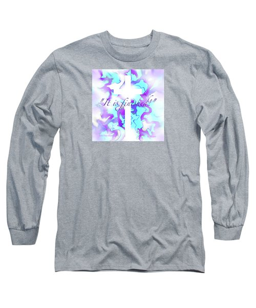 It Is Finished Long Sleeve T-Shirt