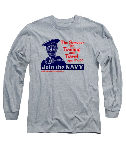 Join The Navy - The Service For Training And Travel Long Sleeve T-Shirt
