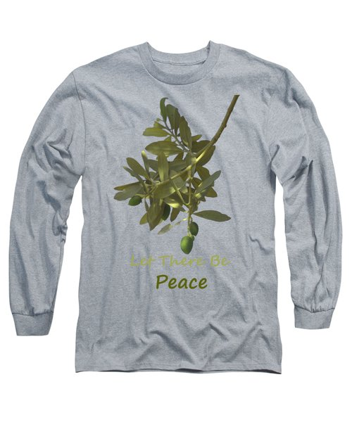 Let There Be Peace Olive Branch And Text  Long Sleeve T-Shirt