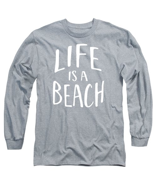 Life Is A Beach White Ink Tee Long Sleeve T-Shirt