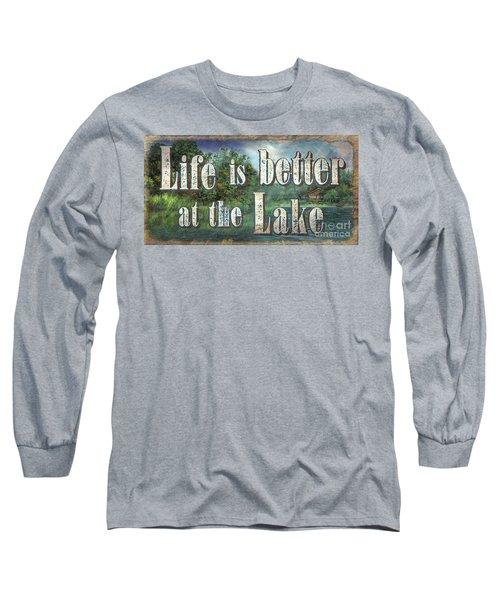 Life Is Better Sign Long Sleeve T-Shirt