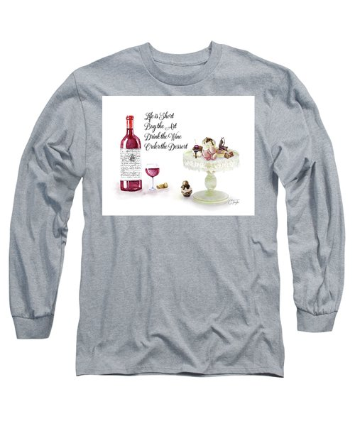 Long Sleeve T-Shirt featuring the digital art Life Is Short by Colleen Taylor