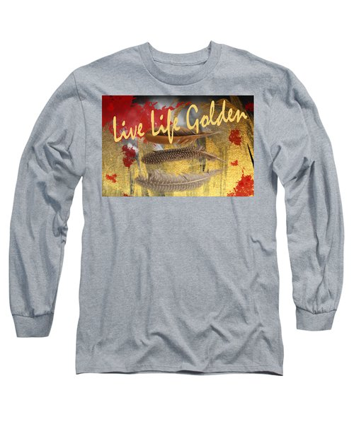 Live Life Golden Long Sleeve T-Shirt