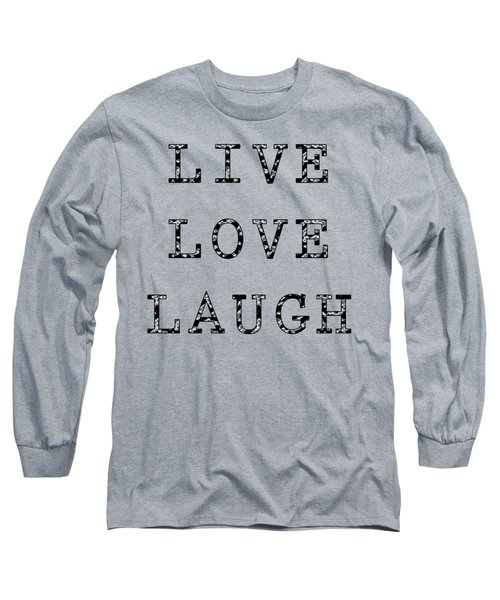 Long Sleeve T-Shirt featuring the digital art Live Love Laugh by Jennifer Hotai