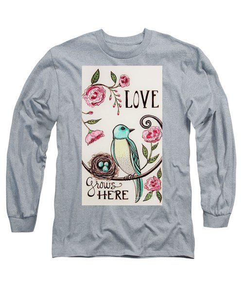 Love Grows Here Long Sleeve T-Shirt by Elizabeth Robinette Tyndall