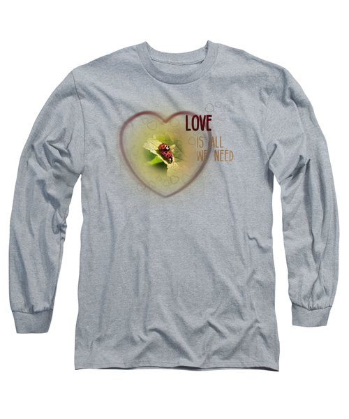 Love Is All We Need Long Sleeve T-Shirt by Jutta Maria Pusl
