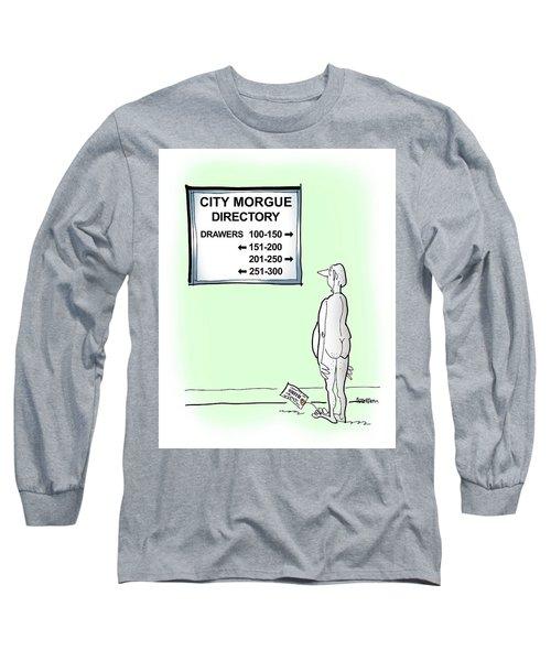 Morgue Directory Long Sleeve T-Shirt
