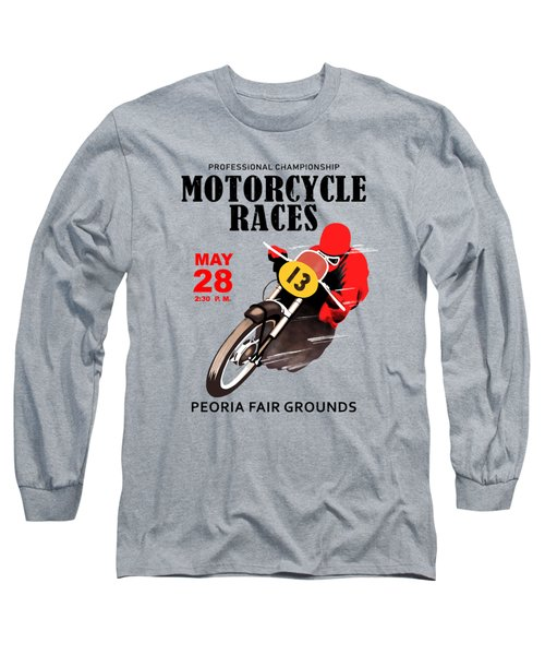 Motorcycle Races Peoria Long Sleeve T-Shirt