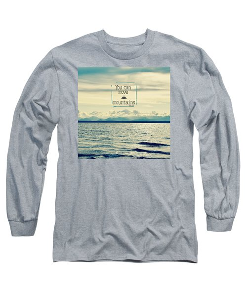 Move Mountains Long Sleeve T-Shirt by Robin Dickinson