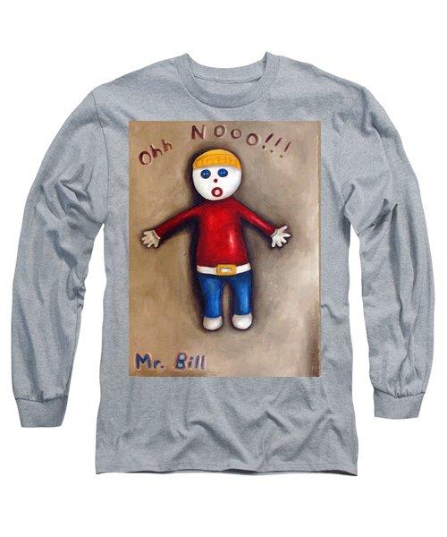 Mr. Bill Long Sleeve T-Shirt
