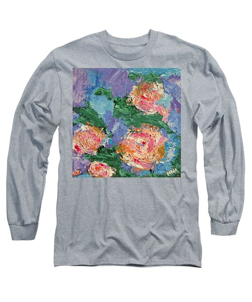 My Father's Roses Long Sleeve T-Shirt