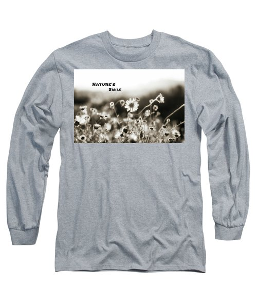 Nature's  Smile Monochrome Long Sleeve T-Shirt by Joseph S Giacalone
