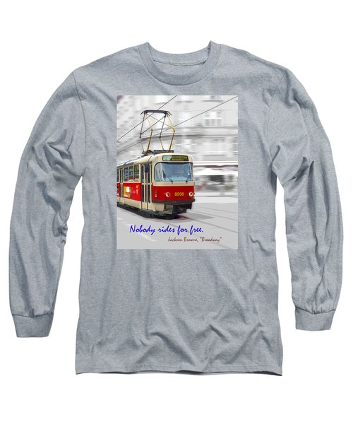 Nobody Rides For Free Long Sleeve T-Shirt