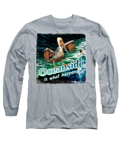 Oceanside Happens Long Sleeve T-Shirt