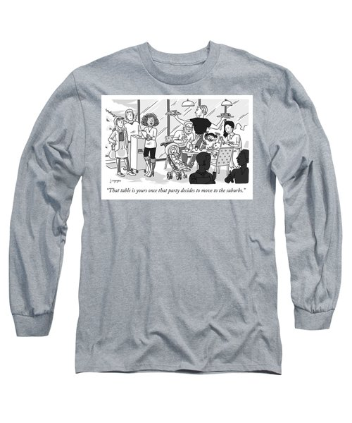 Once That Party Decides To Move To The Suburbs Long Sleeve T-Shirt