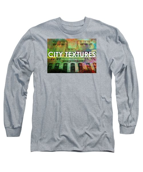 Organic City Textures Long Sleeve T-Shirt