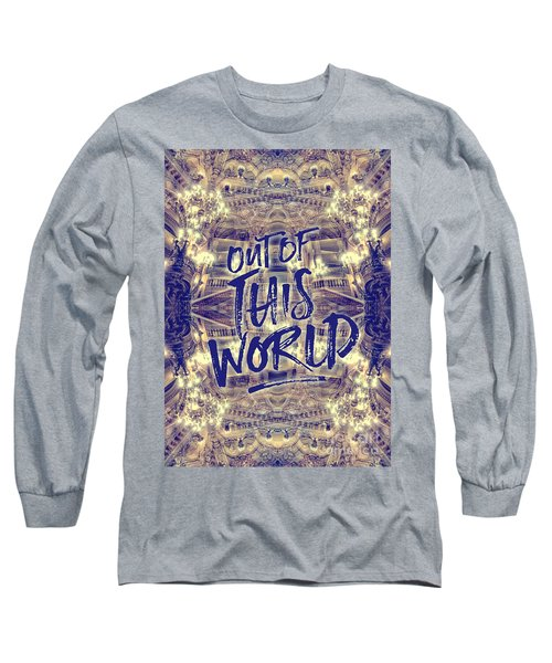 Out Of This World Opera Garnier Paris France Long Sleeve T-Shirt