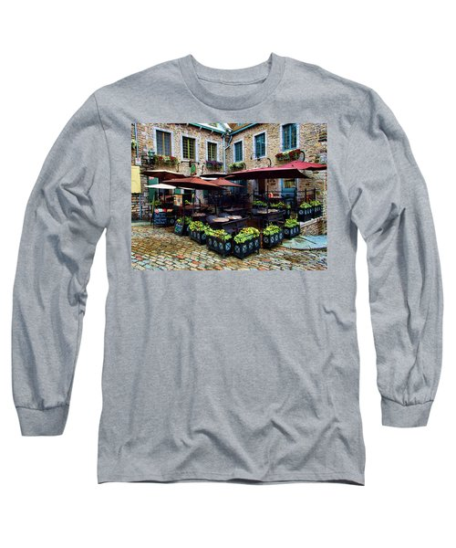 Outdoor French Cafe In Old Quebec City Long Sleeve T-Shirt