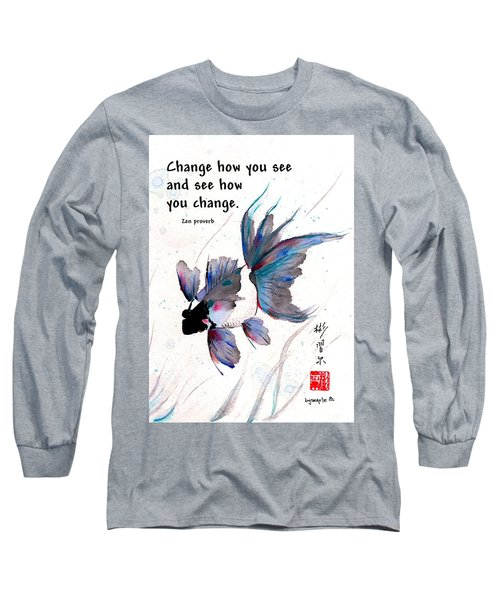 Peace In Change With Zen Proverb Long Sleeve T-Shirt by Bill Searle