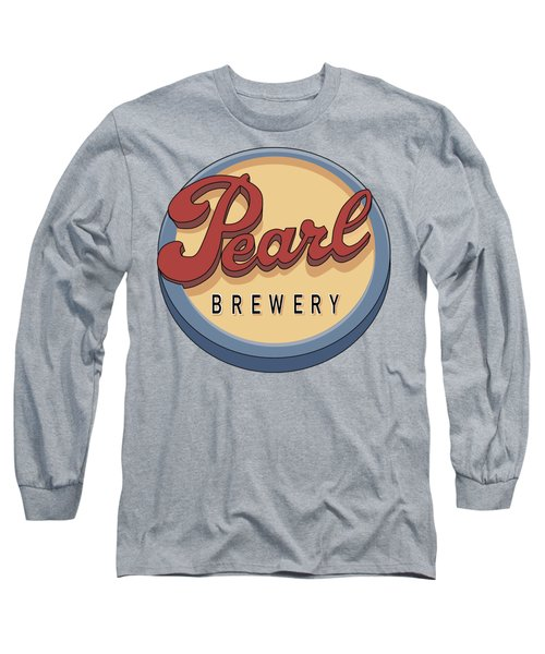 Pearl Brewery Sign Long Sleeve T-Shirt