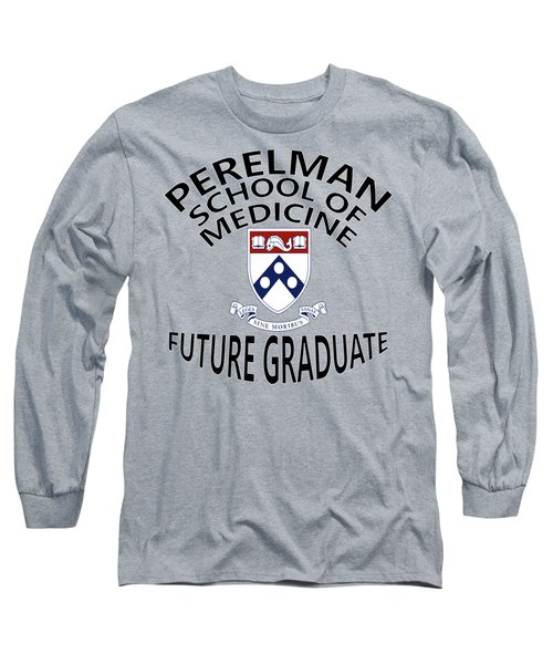 Perelman School Of Medicine Future Graduate Long Sleeve T-Shirt
