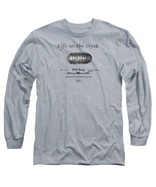 Pill Bug Armadillidium Vulgare Long Sleeve T-Shirt