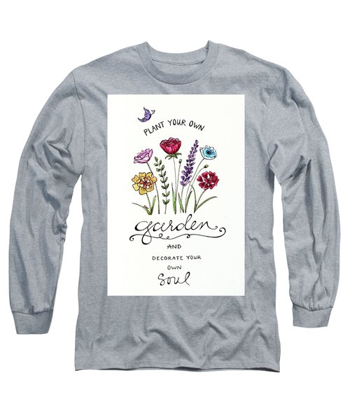 Plant Your Own Garden Long Sleeve T-Shirt by Elizabeth Robinette Tyndall