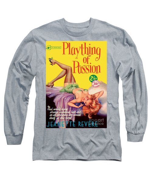 Plaything Of Passion Long Sleeve T-Shirt