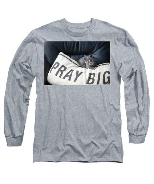 Pray Big Long Sleeve T-Shirt
