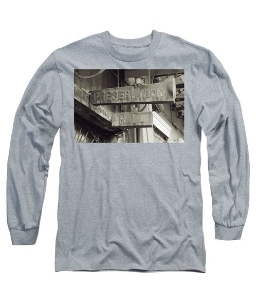 Preservation Hall, French Quarter, New Orleans, Louisiana Long Sleeve T-Shirt