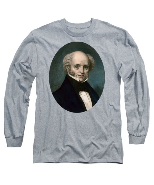 President Martin Van Buren - Vintage Color Portrait Long Sleeve T-Shirt