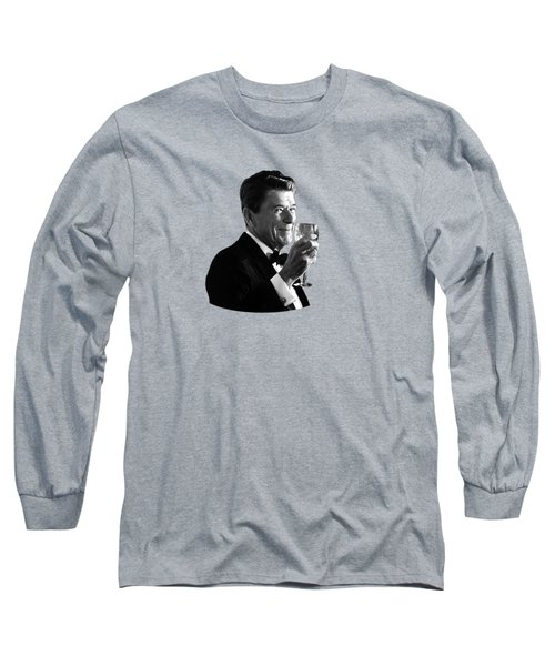 President Reagan Making A Toast Long Sleeve T-Shirt