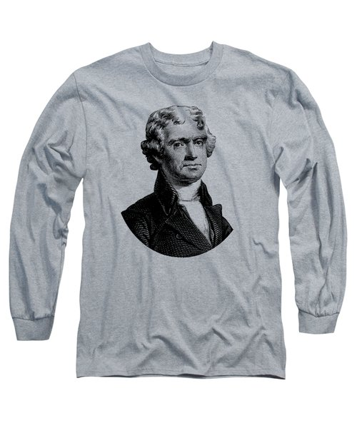 President Thomas Jefferson Graphic Long Sleeve T-Shirt by War Is Hell Store