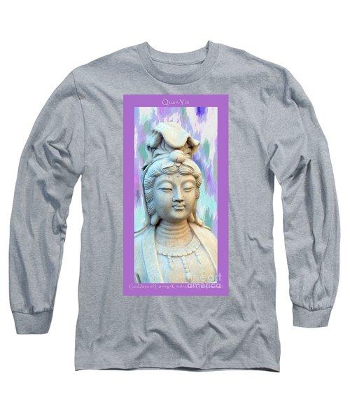 Quan Yin Goddess Long Sleeve T-Shirt