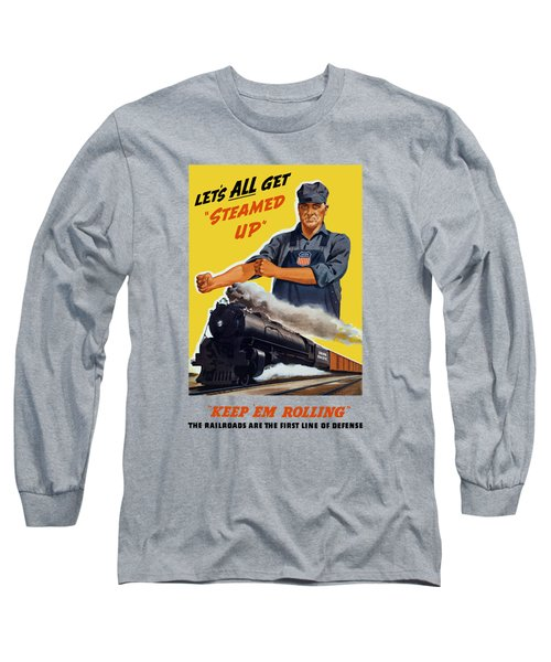 Railroads Are The First Line Of Defense Long Sleeve T-Shirt
