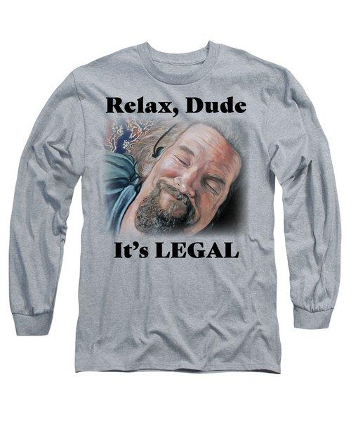 Relax, Dude Long Sleeve T-Shirt