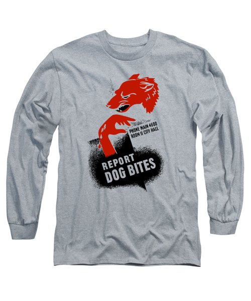 Long Sleeve T-Shirt featuring the mixed media Report Dog Bites - Wpa by War Is Hell Store