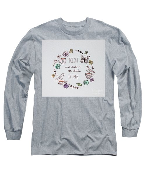 Rest And Listen To The Birds Sing Long Sleeve T-Shirt by Elizabeth Robinette Tyndall